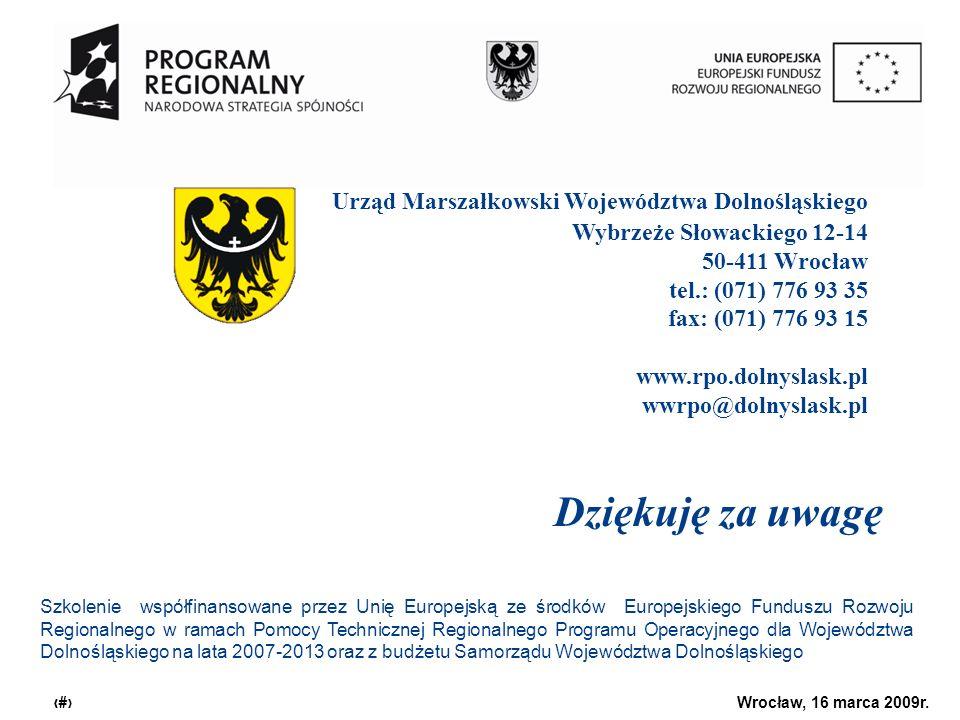 Urząd Marszałkowski Województwa Dolnośląskiego Wrocław, 16 marca 2009r. 29 Dziękuję za uwagę Urząd Marszałkowski Województwa Dolnośląskiego Wybrzeże S