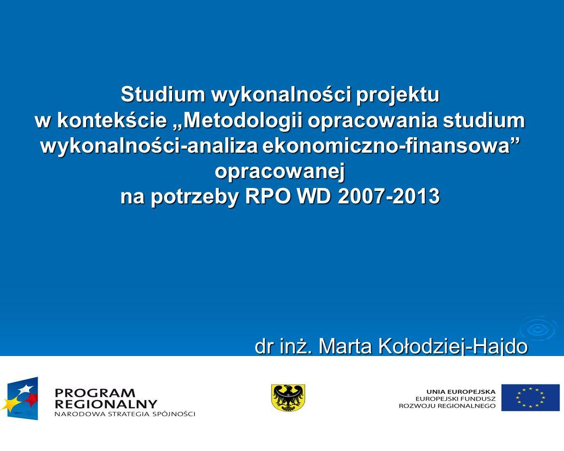 Studium wykonalności projektu w kontekście Metodologii opracowania studium wykonalności-analiza ekonomiczno-finansowa opracowanej na potrzeby RPO WD 2