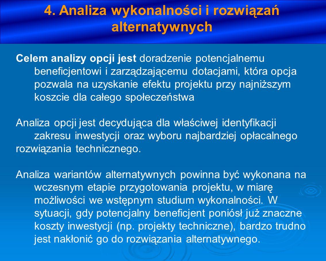 4. Analiza wykonalności i rozwiązań alternatywnych Celem analizy opcji jest doradzenie potencjalnemu beneficjentowi i zarządzającemu dotacjami, która