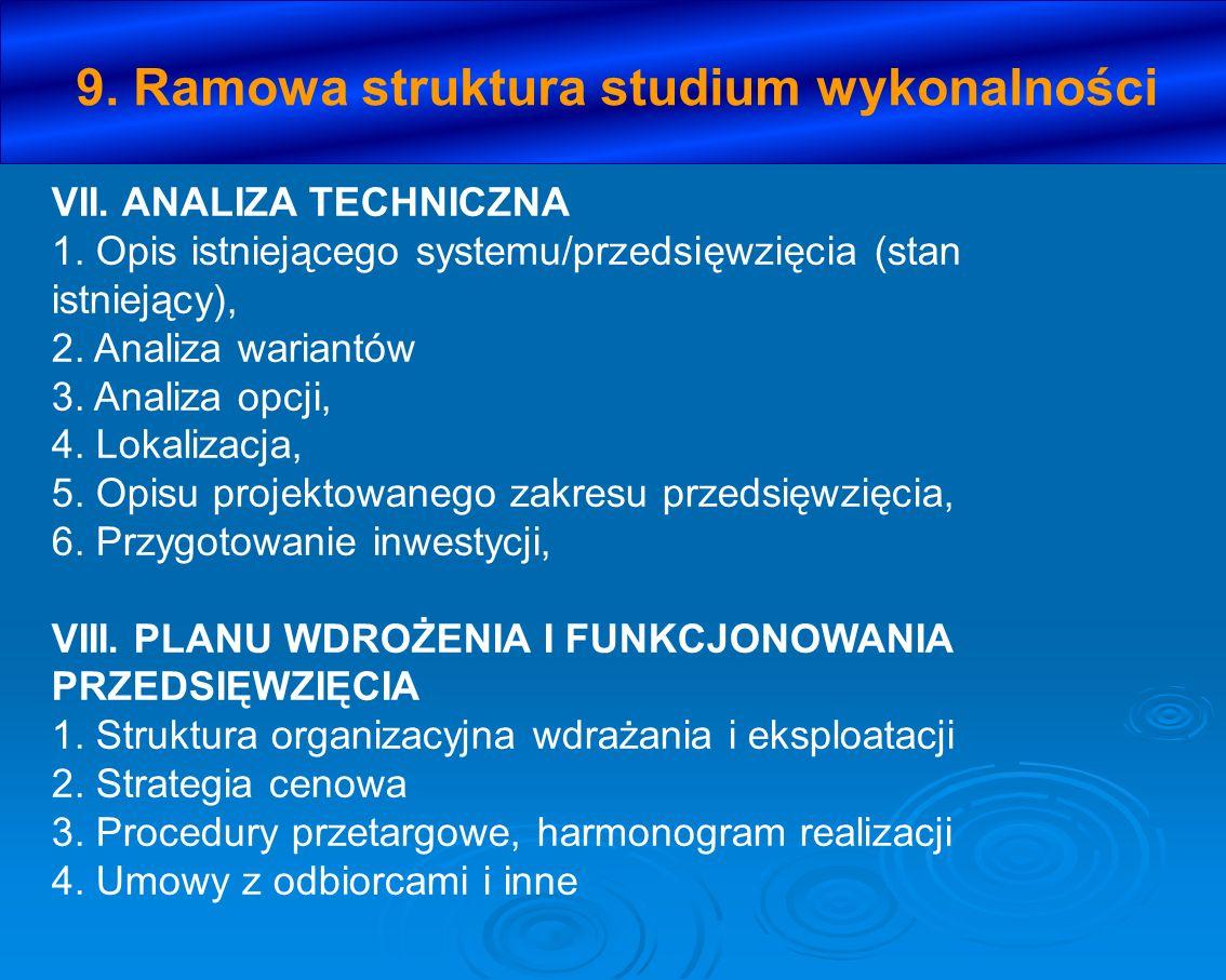 VII. ANALIZA TECHNICZNA 1. Opis istniejącego systemu/przedsięwzięcia (stan istniejący), 2. Analiza wariantów 3. Analiza opcji, 4. Lokalizacja, 5. Opis