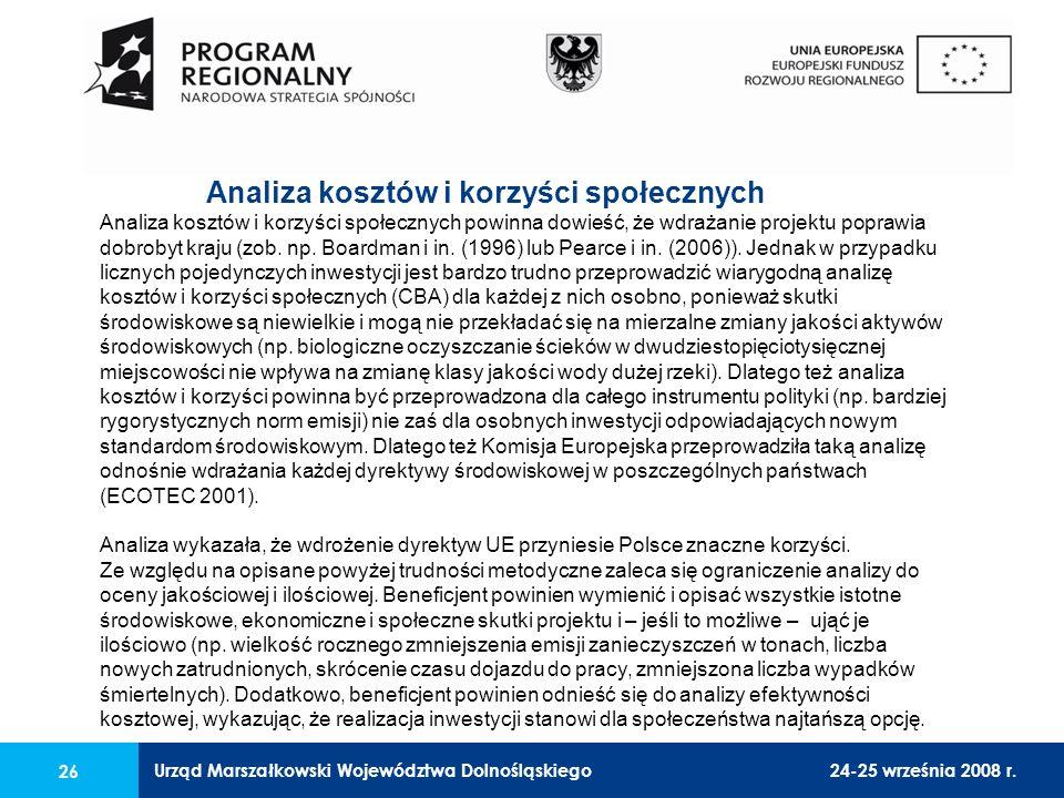 Urząd Marszałkowski Województwa Dolnośląskiego24-25 września 2008 r. 26 Analiza kosztów i korzyści społecznych Analiza kosztów i korzyści społecznych