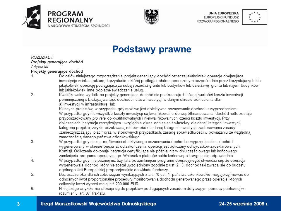 Urząd Marszałkowski Województwa Dolnośląskiego24-25 września 2008 r. 3 ROZDZIAŁ II Projekty generujące dochód Artykuł 55 Projekty generujące dochód 1.