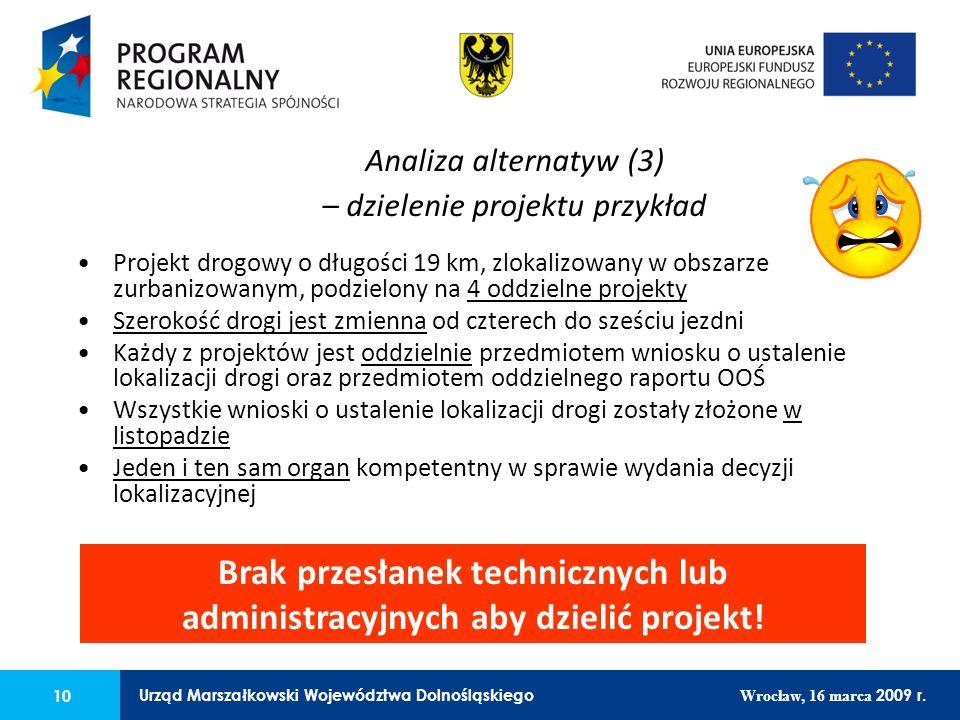 10 Urząd Marszałkowski Województwa Dolnośląskiego Wrocław, 16 marca 2009 r. 10 Urząd Marszałkowski Województwa Dolnośląskiego Wrocław, 16 marca 2009 r