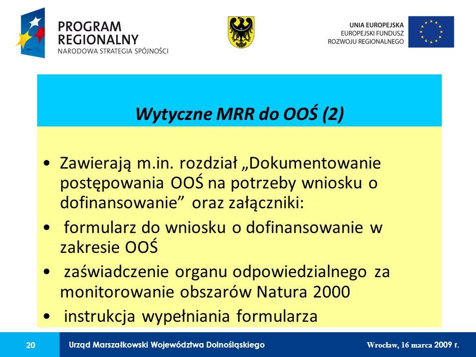 20 Urząd Marszałkowski Województwa Dolnośląskiego Wrocław, 16 marca 2009 r. 20 Urząd Marszałkowski Województwa Dolnośląskiego Wrocław, 16 marca 2009 r