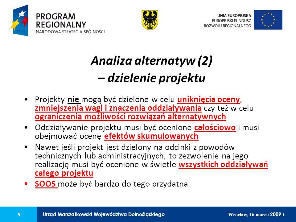 9 Urząd Marszałkowski Województwa Dolnośląskiego Wrocław, 16 marca 2009 r. 9 Urząd Marszałkowski Województwa Dolnośląskiego Wrocław, 16 marca 2009 r.