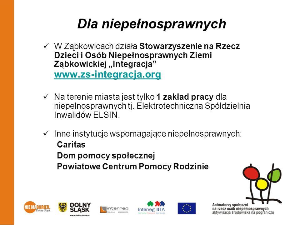 Dla niepełnosprawnych W Ząbkowicach działa Stowarzyszenie na Rzecz Dzieci i Osób Niepełnosprawnych Ziemi Ząbkowickiej Integracja www.zs-integracja.org