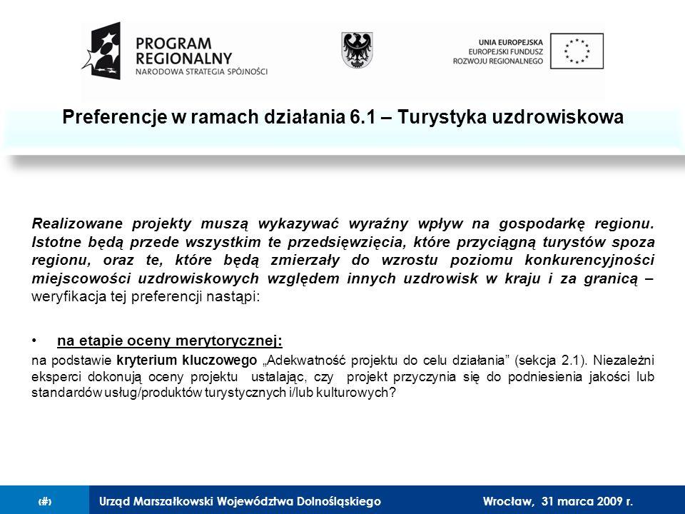 Urząd Marszałkowski Województwa Dolnośląskiego27 lutego 2008 r.12 Realizowane projekty muszą wykazywać wyraźny wpływ na gospodarkę regionu.
