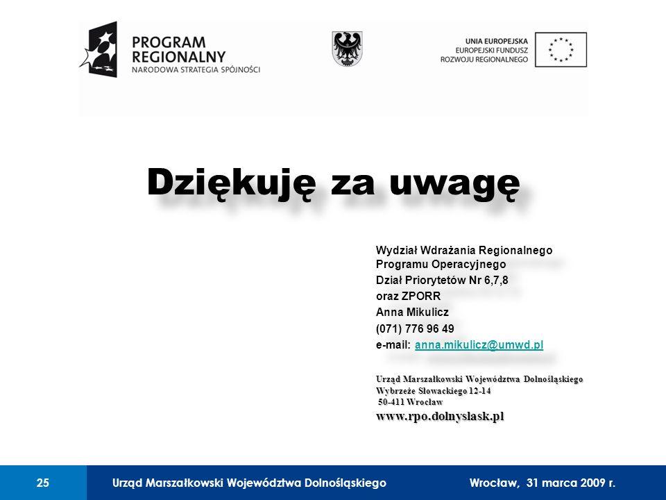 Urząd Marszałkowski Województwa Dolnośląskiego27 lutego 2008 r.25 01 Urząd Marszałkowski Województwa Dolnośląskiego25Wrocław, 31 marca 2009 r.