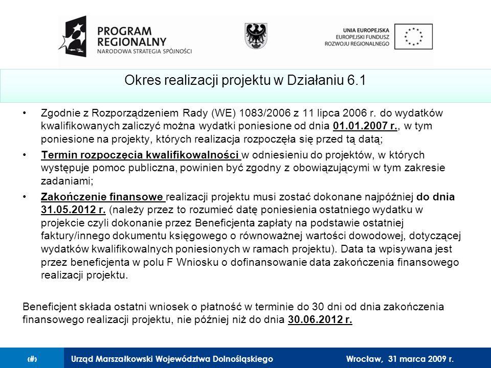 Urząd Marszałkowski Województwa Dolnośląskiego27 lutego 2008 r.6 Zgodnie z Rozporządzeniem Rady (WE) 1083/2006 z 11 lipca 2006 r.