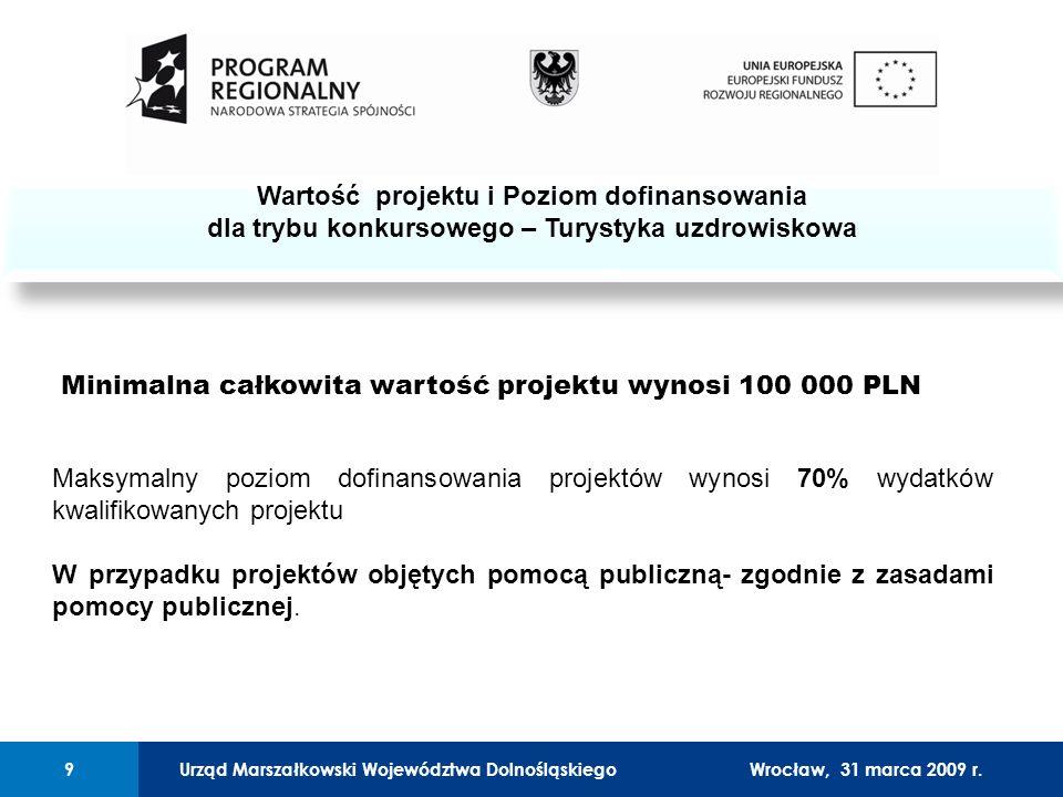Urząd Marszałkowski Województwa Dolnośląskiego27 lutego 2008 r.9 01 Urząd Marszałkowski Województwa Dolnośląskiego9Wrocław, 31 marca 2009 r.