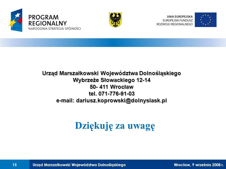 Urząd Marszałkowski Województwa Dolnośląskiego27 lutego 2008 r.15 Urząd Marszałkowski Województwa Dolnośląskiego Wybrzeże Słowackiego 12-14 50- 411 Wrocław tel.