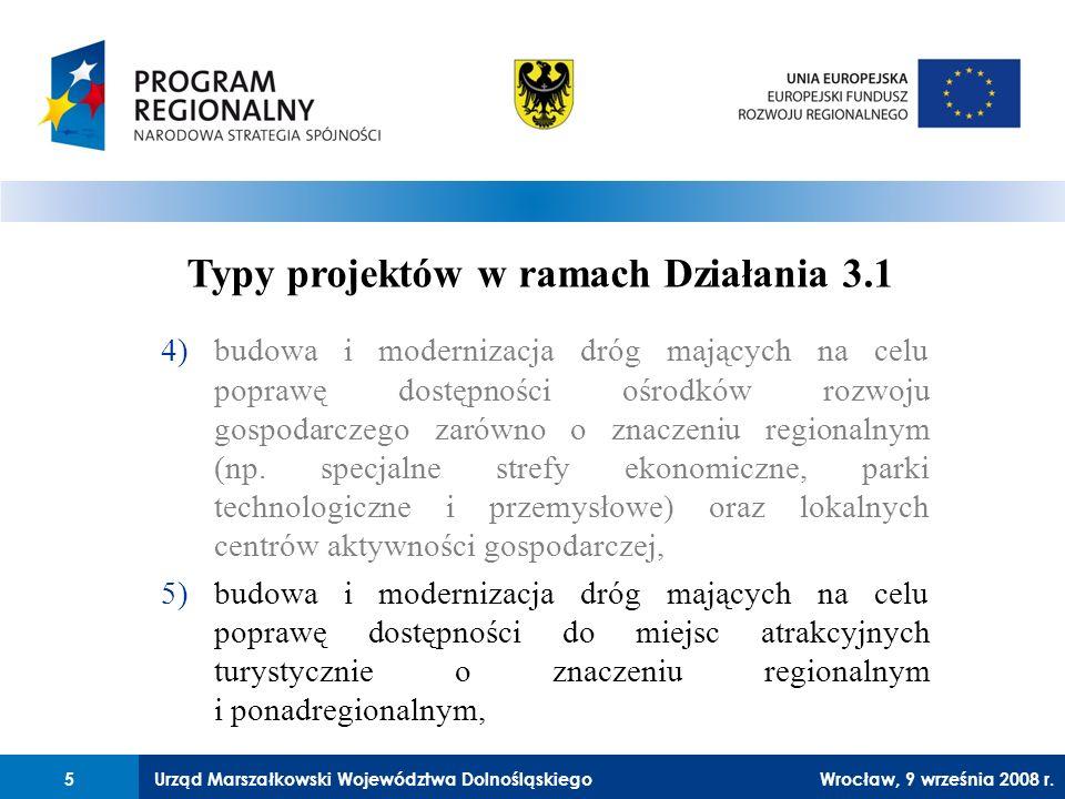 Urząd Marszałkowski Województwa Dolnośląskiego27 lutego 2008 r.5 4)budowa i modernizacja dróg mających na celu poprawę dostępności ośrodków rozwoju gospodarczego zarówno o znaczeniu regionalnym (np.