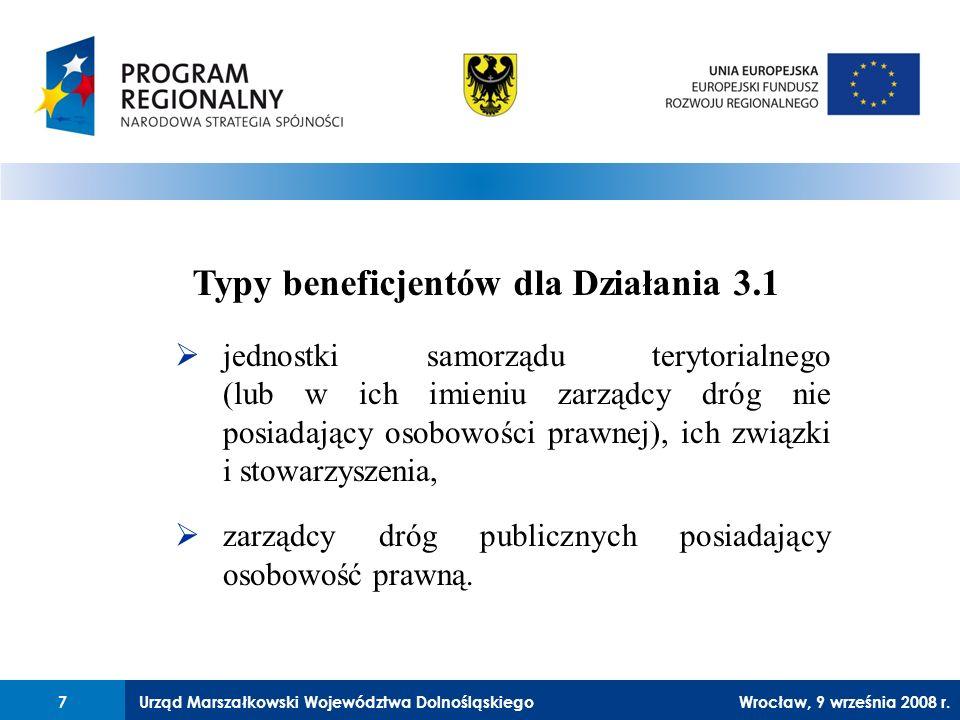 Urząd Marszałkowski Województwa Dolnośląskiego27 lutego 2008 r.7 jednostki samorządu terytorialnego (lub w ich imieniu zarządcy dróg nie posiadający osobowości prawnej), ich związki i stowarzyszenia, zarządcy dróg publicznych posiadający osobowość prawną.