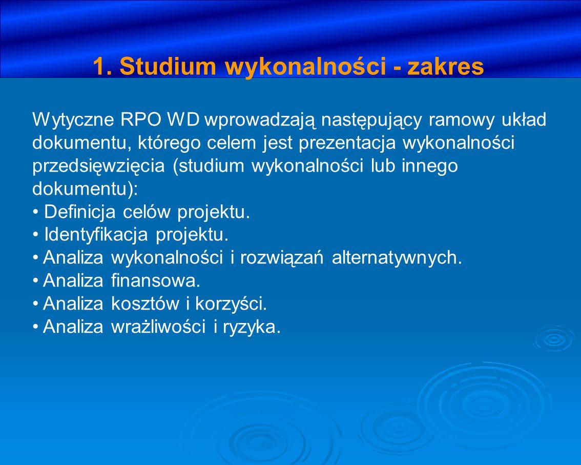 1. Studium wykonalności - zakres Wytyczne RPO WD wprowadzają następujący ramowy układ dokumentu, którego celem jest prezentacja wykonalności przedsięw