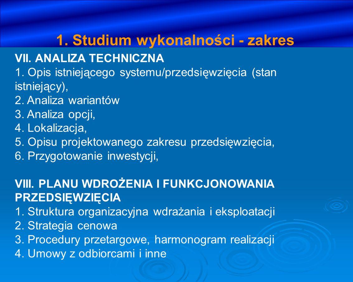 1. Studium wykonalności - zakres VII. ANALIZA TECHNICZNA 1. Opis istniejącego systemu/przedsięwzięcia (stan istniejący), 2. Analiza wariantów 3. Anali