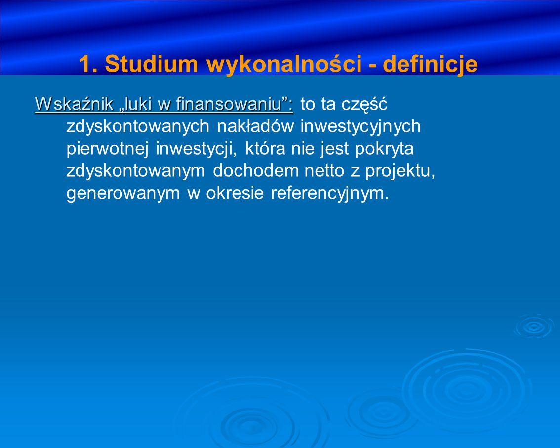6.Ocena projektu – kryteria finansowe – na podstawie studium wykonalności.