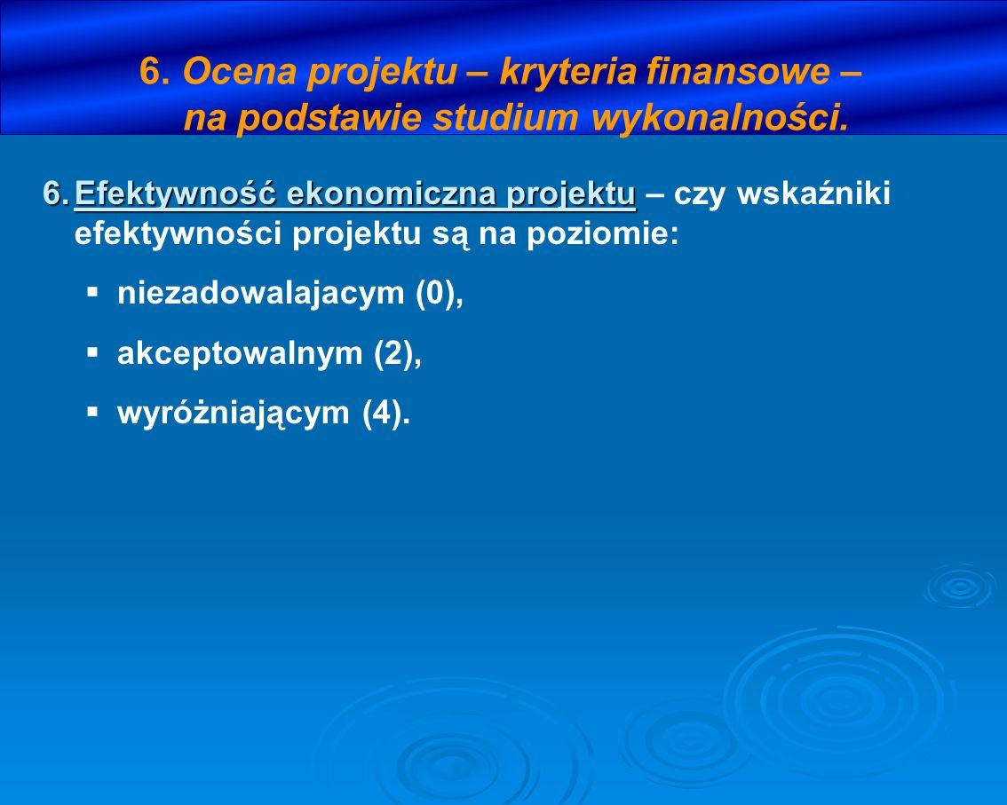 6. Ocena projektu – kryteria finansowe – na podstawie studium wykonalności. 6.Efektywność ekonomiczna projektu 6.Efektywność ekonomiczna projektu – cz