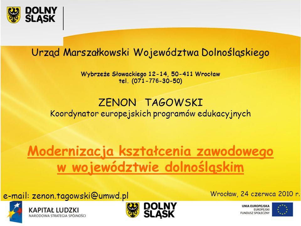 Urząd Marszałkowski Województwa Dolnośląskiego Wybrzeże Słowackiego 12-14, 50-411 Wrocław tel. (071- 776 -30-50) ZENON TAGOWSKI Koordynator europejski