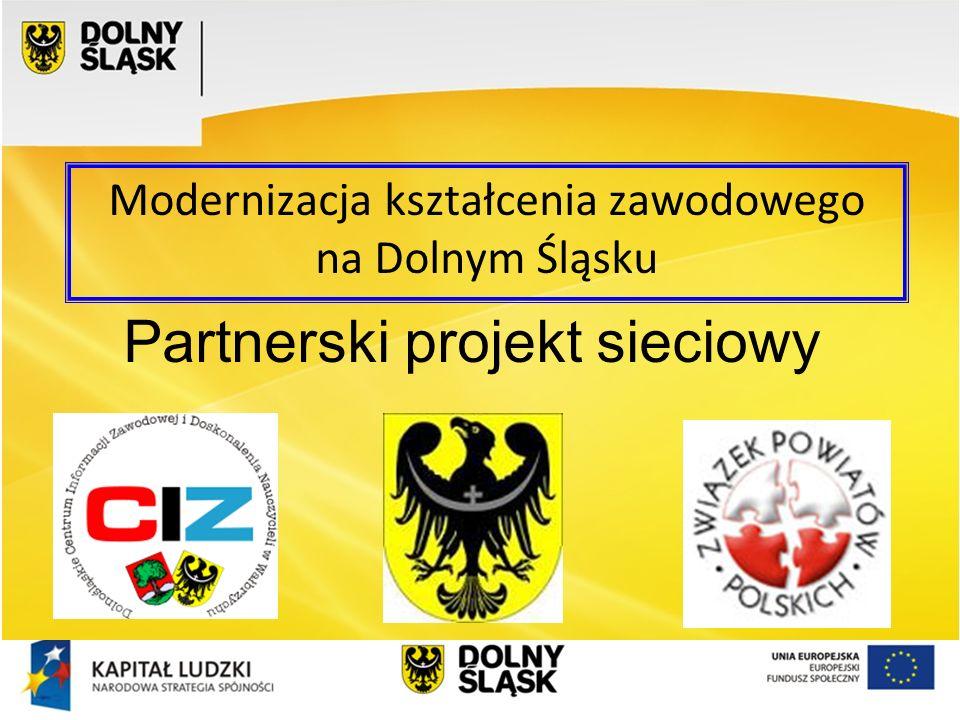 Modernizacja kształcenia zawodowego na Dolnym Śląsku Partnerski projekt sieciowy