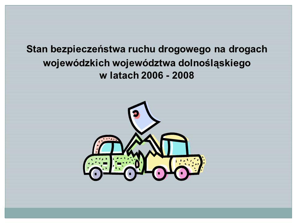 Stan bezpieczeństwa ruchu drogowego na drogach wojewódzkich województwa dolnośląskiego w latach 2006 - 2008
