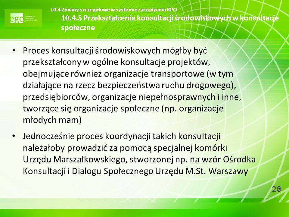 28 Proces konsultacji środowiskowych mógłby być przekształcony w ogólne konsultacje projektów, obejmujące również organizacje transportowe (w tym dzia