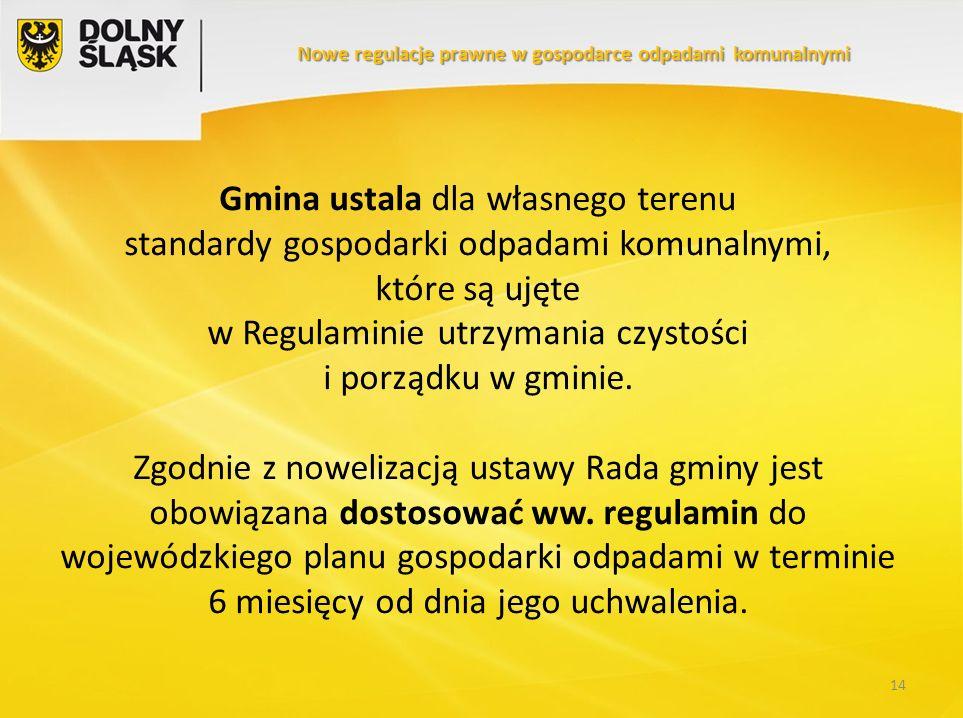 14 Gmina ustala dla własnego terenu standardy gospodarki odpadami komunalnymi, które są ujęte w Regulaminie utrzymania czystości i porządku w gminie.