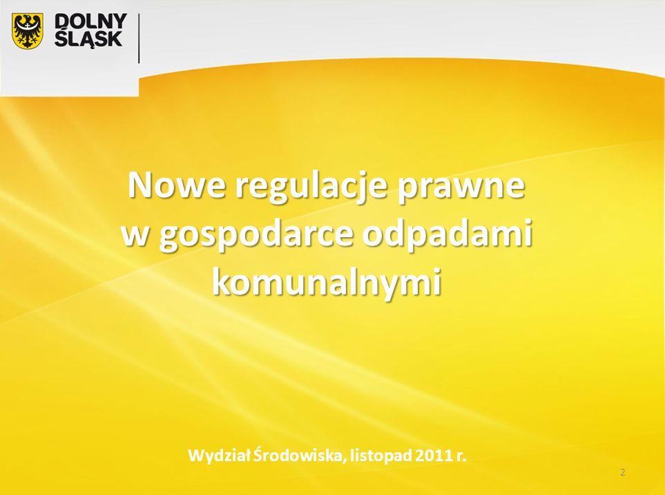 Nowe regulacje prawne w gospodarce odpadami komunalnymi 2 Wydział Środowiska, listopad 2011 r.