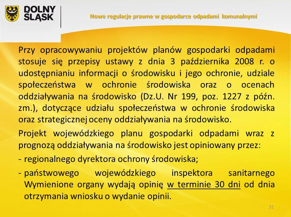 Przy opracowywaniu projektów planów gospodarki odpadami stosuje się przepisy ustawy z dnia 3 października 2008 r. o udostępnianiu informacji o środowi