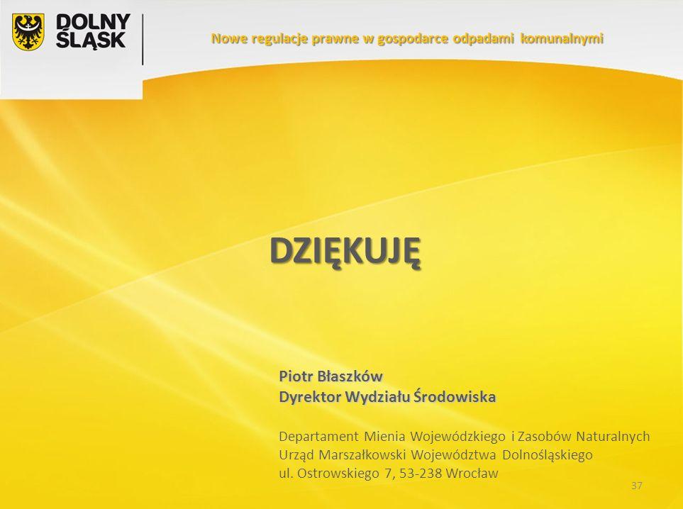 DZIĘKUJĘ 37 Piotr Błaszków Dyrektor Wydziału Środowiska Departament Mienia Wojewódzkiego i Zasobów Naturalnych Urząd Marszałkowski Województwa Dolnośl