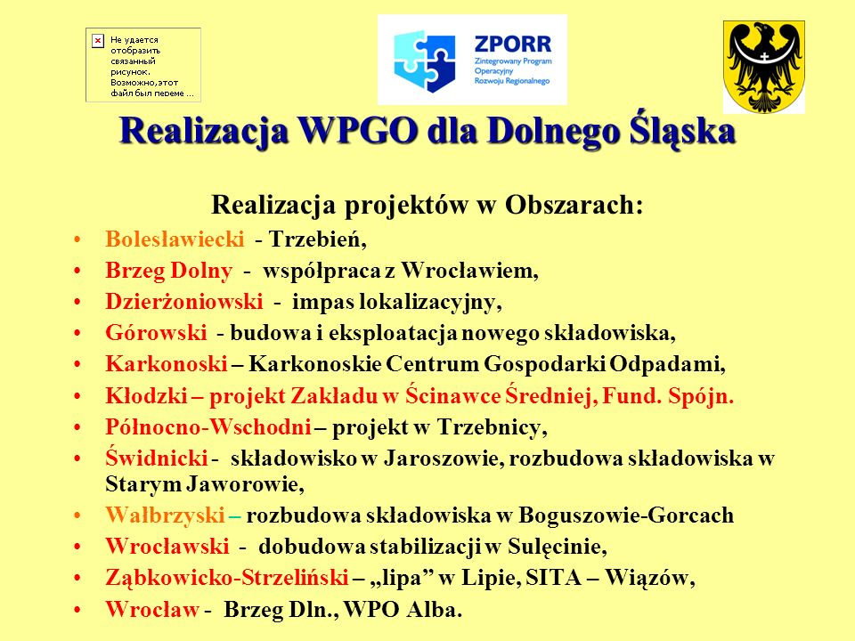 Realizacja WPGO dla Dolnego Śląska Realizacja projektów w Obszarach: Bolesławiecki - Trzebień, Brzeg Dolny - współpraca z Wrocławiem, Dzierżoniowski -