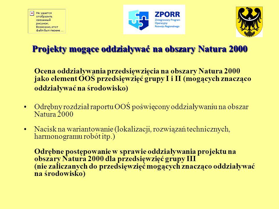 Projekty mogące oddziaływać na obszary Natura 2000 Ocena oddziaływania przedsięwzięcia na obszary Natura 2000 jako element OOŚ przedsięwzięć grupy I i