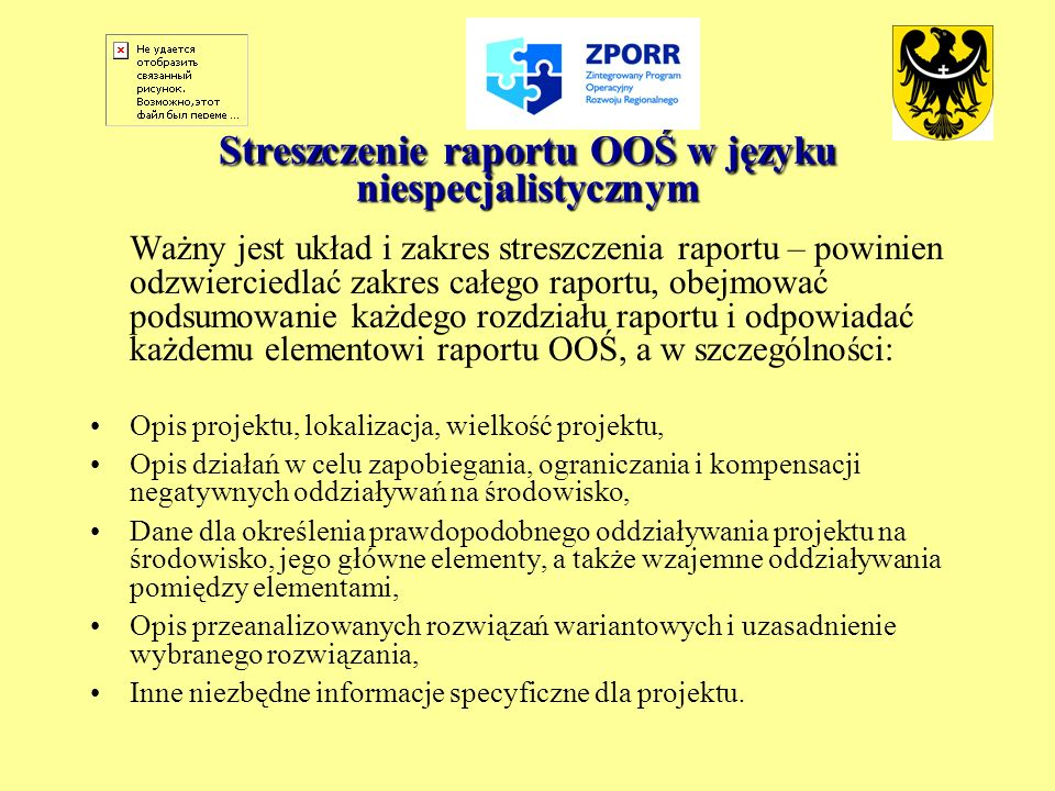 Streszczenie raportu OOŚ w języku niespecjalistycznym Ważny jest układ i zakres streszczenia raportu – powinien odzwierciedlać zakres całego raportu,