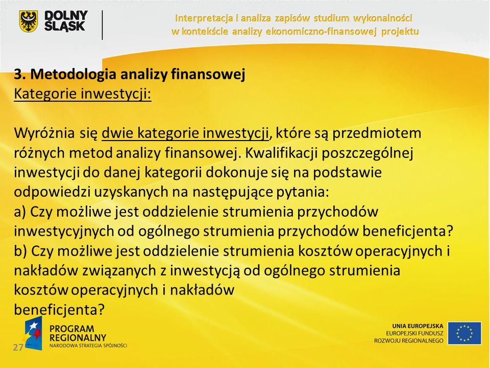 3. Metodologia analizy finansowej Kategorie inwestycji: Wyróżnia się dwie kategorie inwestycji, które są przedmiotem różnych metod analizy finansowej.