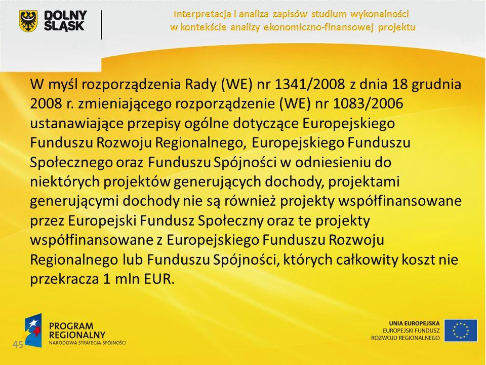 W myśl rozporządzenia Rady (WE) nr 1341/2008 z dnia 18 grudnia 2008 r. zmieniającego rozporządzenie (WE) nr 1083/2006 ustanawiające przepisy ogólne do