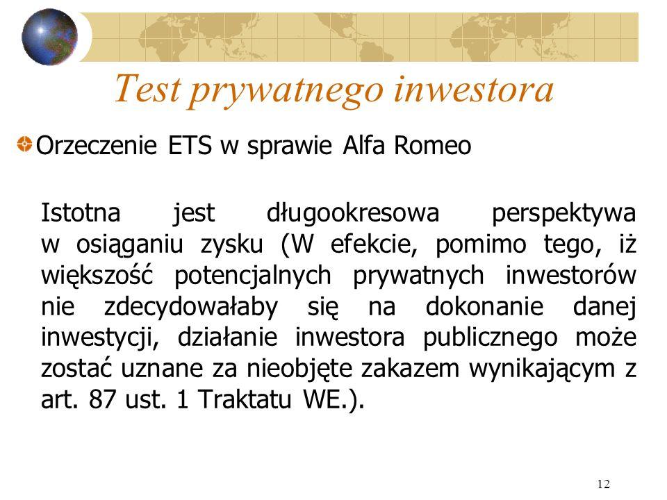 12 Test prywatnego inwestora Istotna jest długookresowa perspektywa w osiąganiu zysku (W efekcie, pomimo tego, iż większość potencjalnych prywatnych i