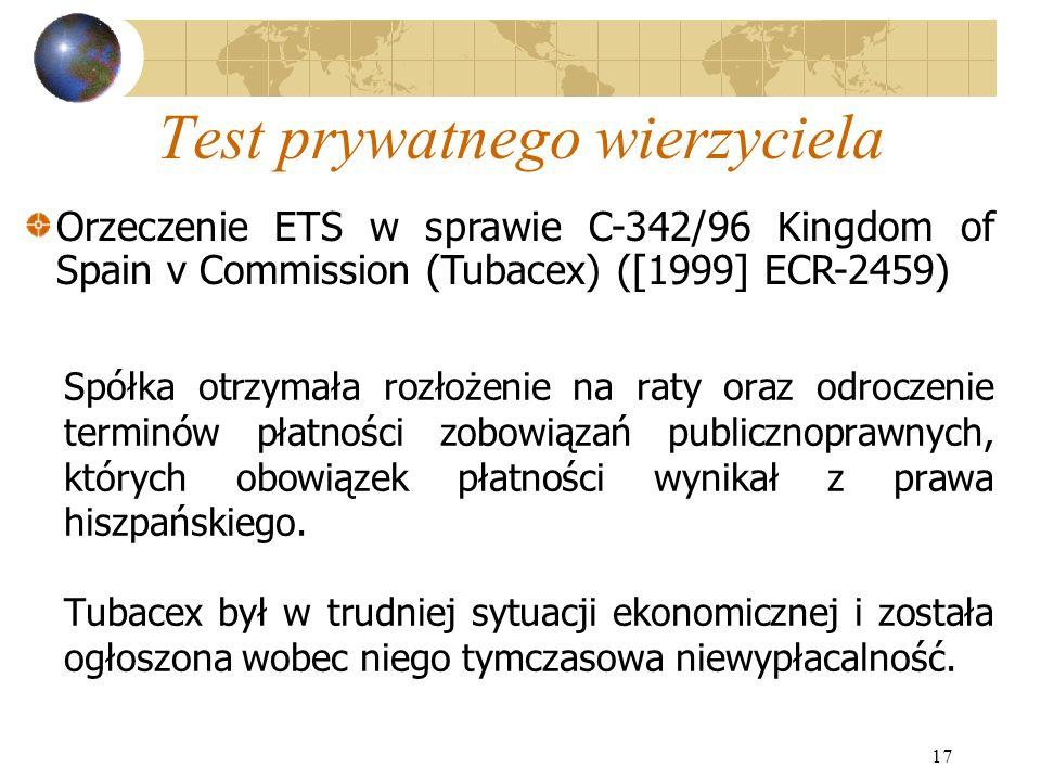 17 Test prywatnego wierzyciela Spółka otrzymała rozłożenie na raty oraz odroczenie terminów płatności zobowiązań publicznoprawnych, których obowiązek