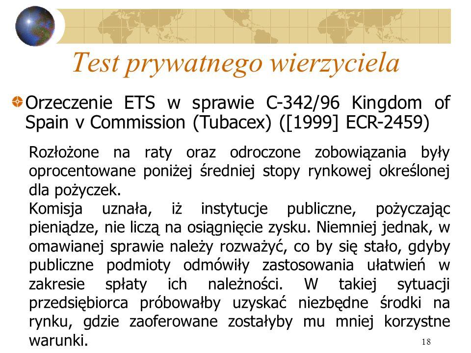 18 Test prywatnego wierzyciela Rozłożone na raty oraz odroczone zobowiązania były oprocentowane poniżej średniej stopy rynkowej określonej dla pożycze