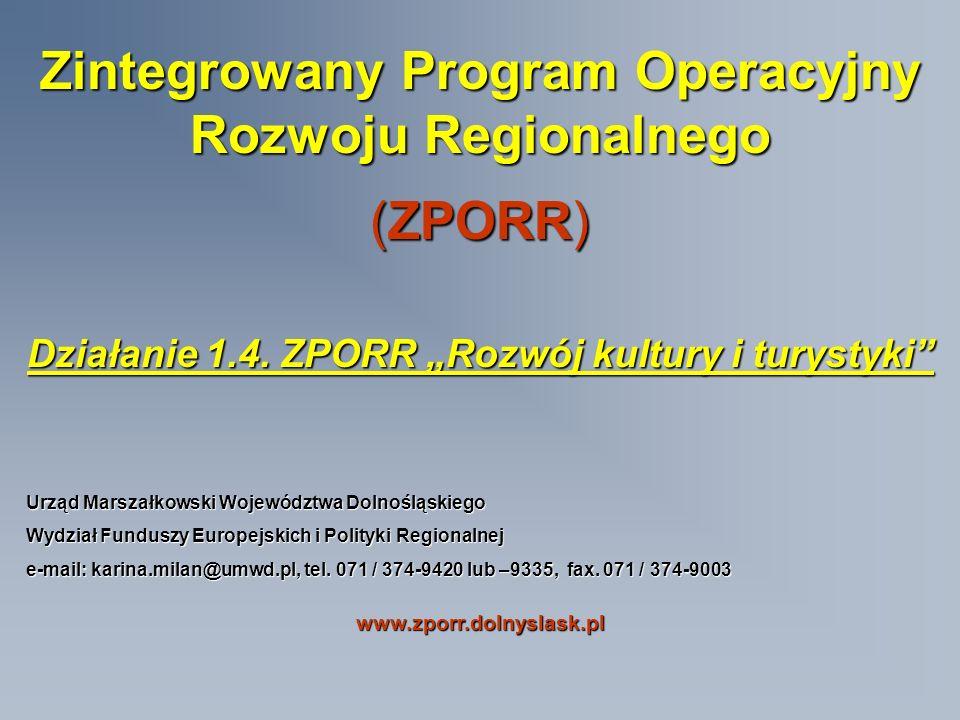 Zintegrowany Program Operacyjny Rozwoju Regionalnego (ZPORR) Działanie 1.4.