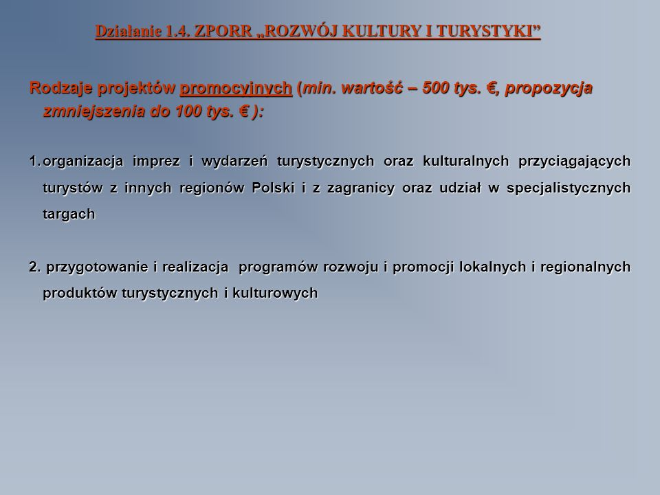 Działanie 1.4. ZPORR ROZWÓJ KULTURY I TURYSTYKI Rodzaje projektów promocyjnych (min.