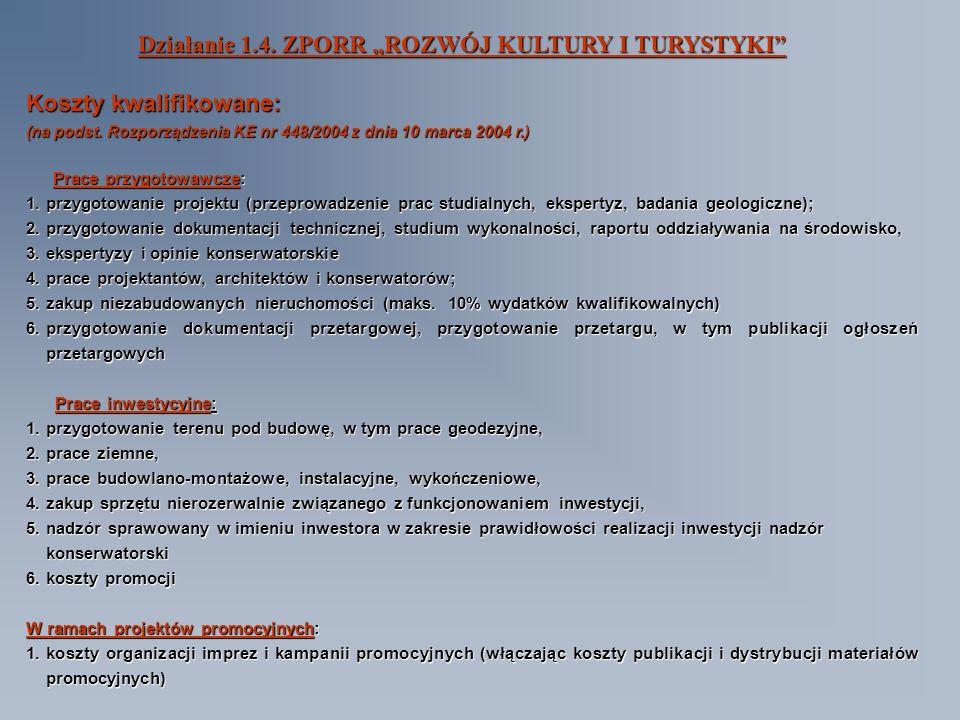 Działanie 1.4. ZPORR ROZWÓJ KULTURY I TURYSTYKI Koszty kwalifikowane: (na podst.