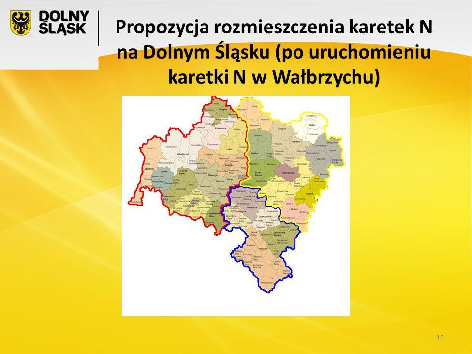 Propozycja rozmieszczenia karetek N na Dolnym Śląsku (po uruchomieniu karetki N w Wałbrzychu) 19