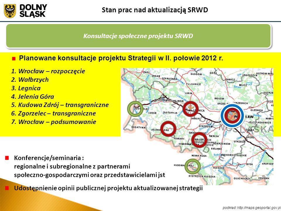 Konsultacje społeczne projektu SRWD Planowane konsultacje projektu Strategii w II. połowie 2012 r. 1. Wrocław – rozpoczęcie 2. Wałbrzych 3. Legnica 4.