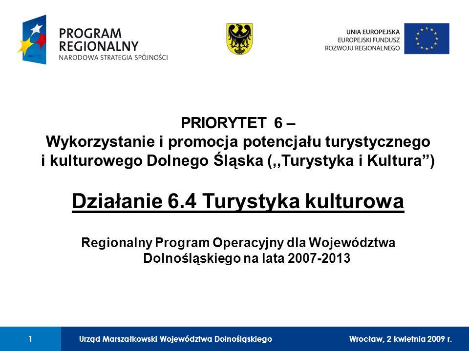 Urząd Marszałkowski Województwa DolnośląskiegoWrocław, 12 czerwca 2008 r.2 Planowane nabory w ramach Priorytetu 6 – Turystyka i Kultura 1.