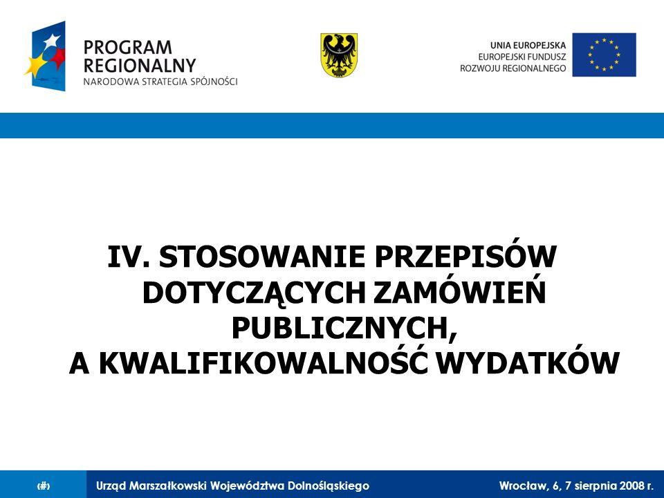 Urząd Marszałkowski Województwa DolnośląskiegoWrocław, 6, 7 sierpnia 2008 r.22 IV. STOSOWANIE PRZEPISÓW DOTYCZĄCYCH ZAMÓWIEŃ PUBLICZNYCH, A KWALIFIKOW