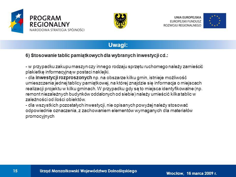Urząd Marszałkowski Województwa Dolnośląskiego15 01 Urząd Marszałkowski Województwa Dolnośląskiego15 6) Stosowanie tablic pamiątkowych dla wybranych i