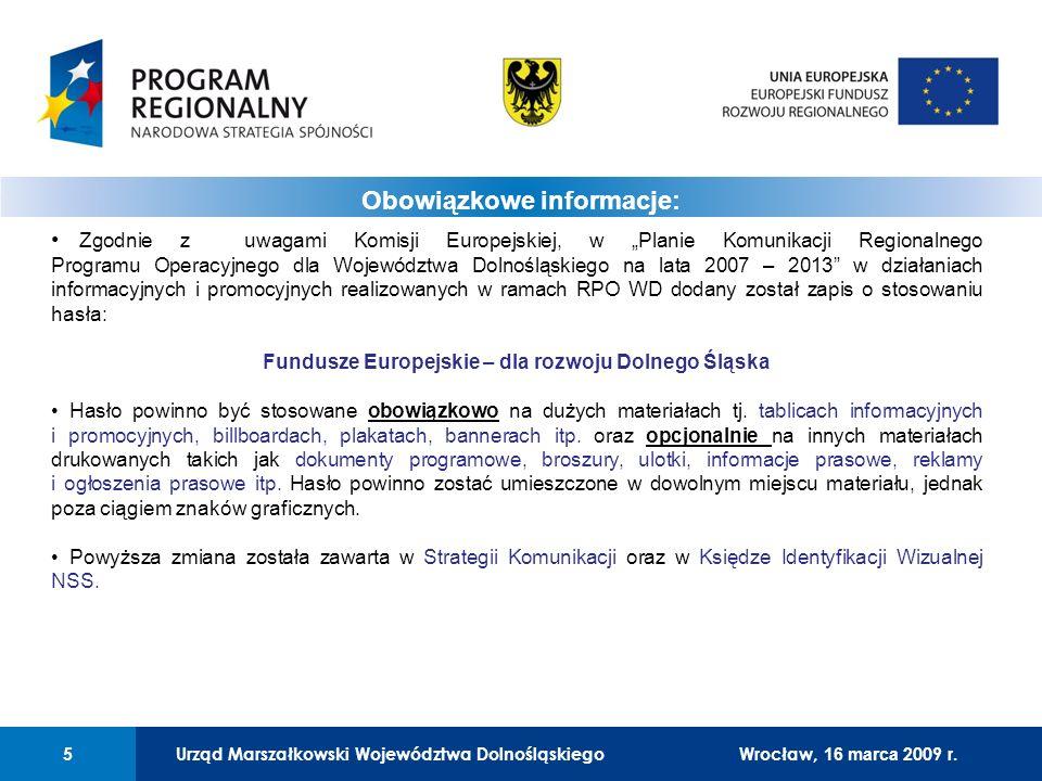 Urząd Marszałkowski Województwa Dolnośląskiego5 01 Urząd Marszałkowski Województwa Dolnośląskiego5 Obowiązkowe informacje: Wrocław, 16 marca 2009 r. Z