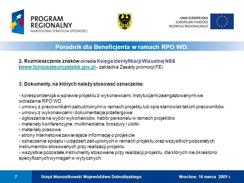 Urząd Marszałkowski Województwa Dolnośląskiego7 01 Urząd Marszałkowski Województwa Dolnośląskiego7 Wrocław, 12 czerwca 2008 r. 2. Rozmieszczenie znakó