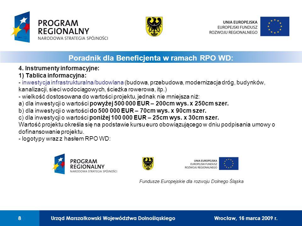 Urząd Marszałkowski Województwa Dolnośląskiego8 01 Urząd Marszałkowski Województwa Dolnośląskiego8 4. Instrumenty informacyjne: 1) Tablica informacyjn