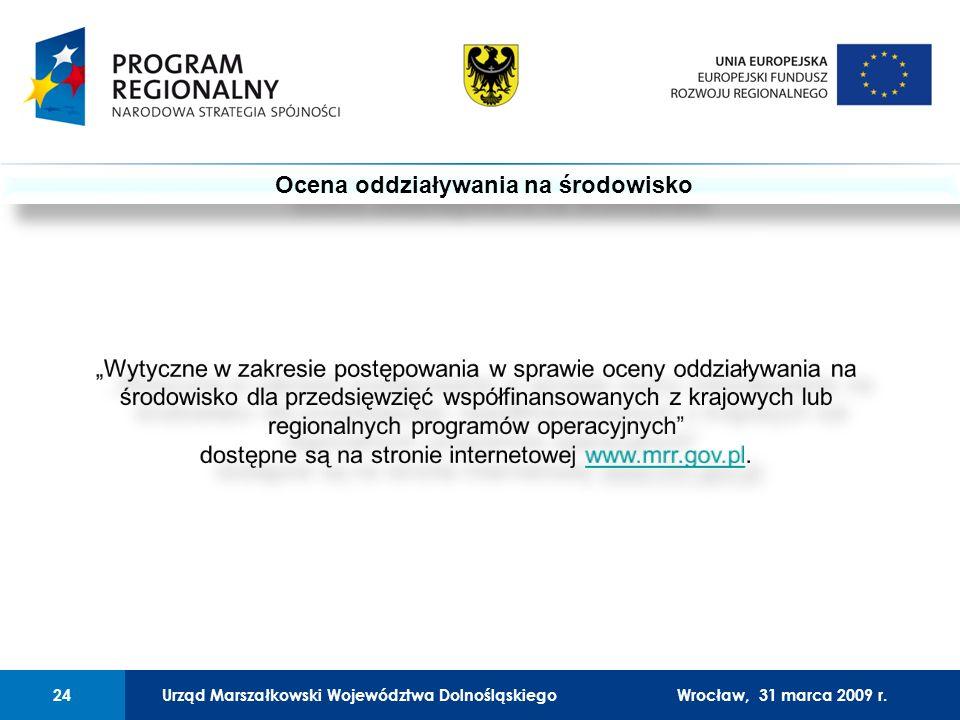 Urząd Marszałkowski Województwa Dolnośląskiego27 lutego 2008 r.24 01 Urząd Marszałkowski Województwa Dolnośląskiego24Wrocław, 31 marca 2009 r.