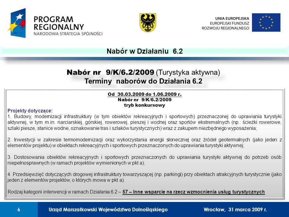 Urząd Marszałkowski Województwa Dolnośląskiego27 lutego 2008 r.6 01 Urząd Marszałkowski Województwa Dolnośląskiego6Wrocław, 31 marca 2009 r.